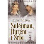 Sulejman,Hurem i Srbi